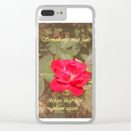 Some things Must Fade Rose Quote Photograph Clear iPhone Case