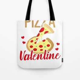Pizza is my Valentine Tote Bag