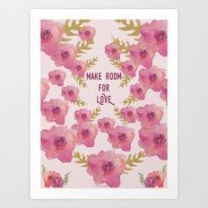 Make Room for Love Art Print