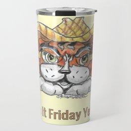 """"""" Is It Friday Yet ? """" Travel Mug"""