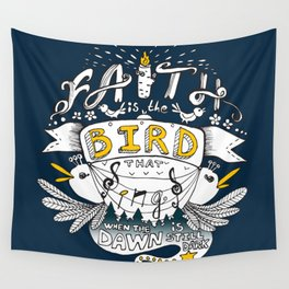 Faith Is The Bird That Sings When The Dawn Is Still Dark - Inspiration Quote Wall Tapestry
