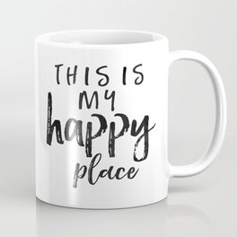 This Is My Happy Place, MY HAPPY PLACE, Home Decor,Office Decor,Be Happy Sign,Printable Art Coffee Mug
