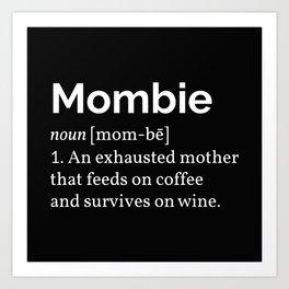 The Mombie I Art Print