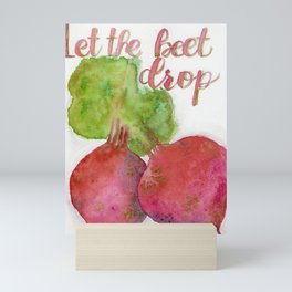 Let the beet drop Mini Art Print