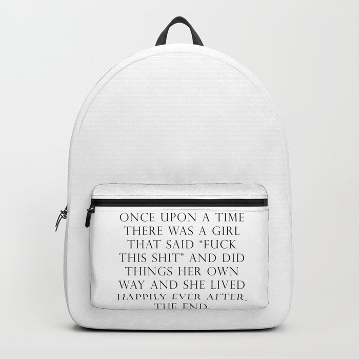 Once upon a time she said fuck this Rucksack