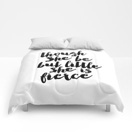 Though She Be But Little She Is Fierce black and white typography poster home decor bedroom wall art Comforters