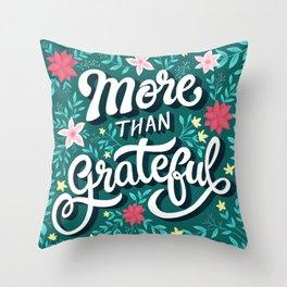 More than Grateful Throw Pillow