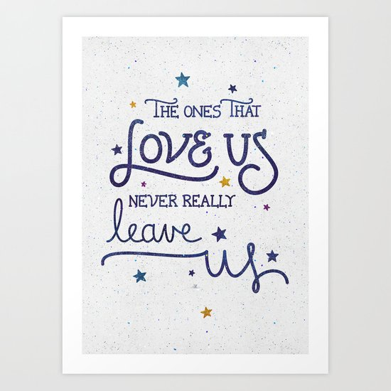 Never leave us Art Print