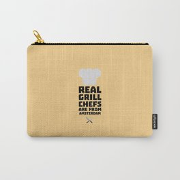Real Grill Chefs are from Amsterdam T-Shirt Dl267 Carry-All Pouch