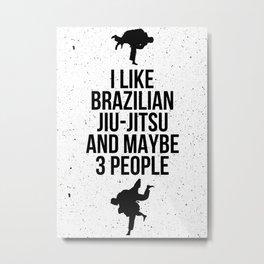 BRAZILIAN JIU-JITSU GIFT IDEA Metal Print