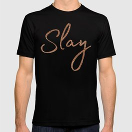 Slay in Rose Gold T-shirt