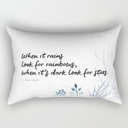 Oscar Wilde Quote - When it rains look for rainbows Rectangular Pillow
