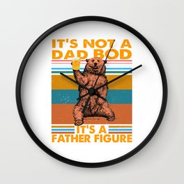 It's Not A Dad BOD It's A Father Figure Funny Bear Drinking Vintage Wall Clock