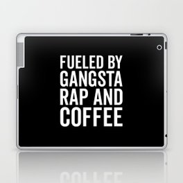 Gangsta Rap And Coffee Funny Quote Laptop & iPad Skin