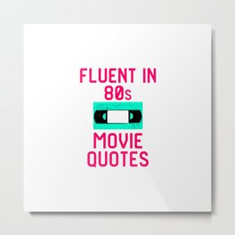 Fluent in 80s Movie Quotes Funny Cassette VCR Metal Print