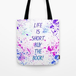 Life is Short Buy the Book Tote Bag