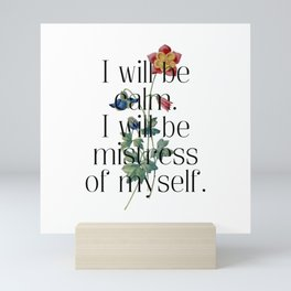 I will be mistress of myself. Jane Austen Collection Mini Art Print