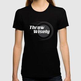 Throw Wisely Disc Golf T-Shirt T-shirt