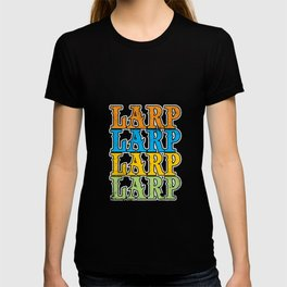 Larping Larper Larp Roleplay Live-Action Real Gift T-shirt