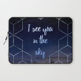 I See You In The Sky Typography Design Laptop Sleeve