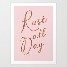 Rosé all day in Rose Gold and Pink Art Print
