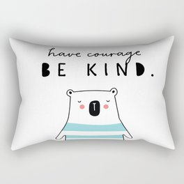 have courage BE KIND Rectangular Pillow