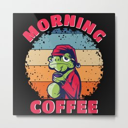 Don't Be A Frog Have A Coffee Metal Print