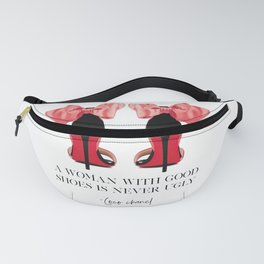 A Woman With Good Shoes Is Never Ugly, Quote,Shoes Women,High Heels,Wardrobe Closet Decor Fanny Pack