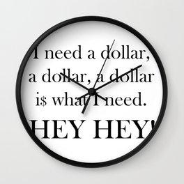 I Need a Dollar Lyrics Wall Clock