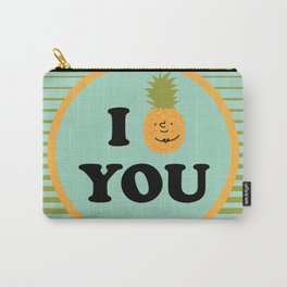 I pineapple you Carry-All Pouch