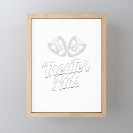 Drama Actors Actress Theater Everyone Acts Theater Kids Acting Gift Framed Mini Art Print