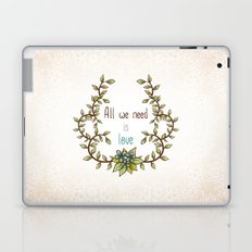 All we need is Love Laptop & iPad Skin