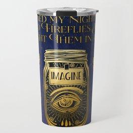I turned my nightmares into fireflies Travel Mug