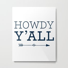 Howdy Y'all Metal Print