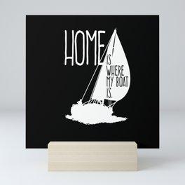 Home is where my boat is Mini Art Print