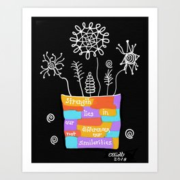 Strength Lies in Our Differences Art Print