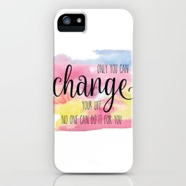 Only you can iPhone Case
