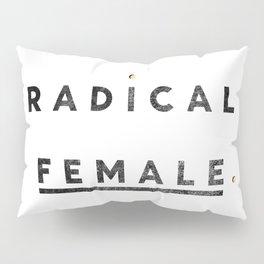 Radical Female Pillow Sham