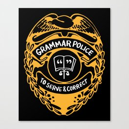Grammar Police To Serve And Correct Canvas Print