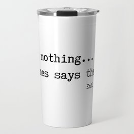 Saying nothing, sometimes says the most Travel Mug