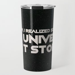 The Universe Can't Stop Us Travel Mug