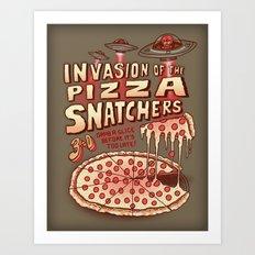 Invasion of the Pizza Snatchers Art Print