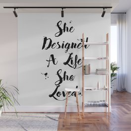 She Designed A Life She Loved Quote Wall Mural