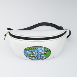 Make our planet Great Again Fanny Pack