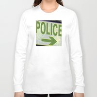 police Long Sleeve T-shirts featuring police by XiXi