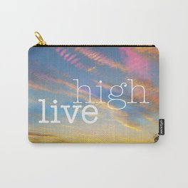 Live High. See beauty everywhere through your loving eyes. Carry-All Pouch