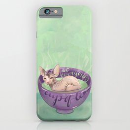 Not Everyone's Cup Of Tea - Sphynx Cat - Part 4 iPhone Case