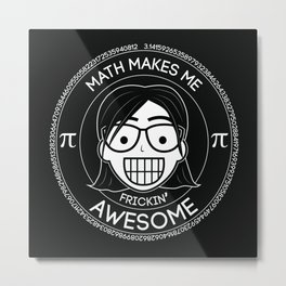 Frickin Awesome - Math Girl Metal Print