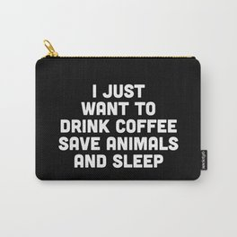 Drink Coffee Funny Quote Carry-All Pouch