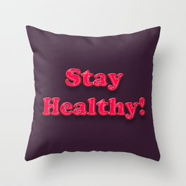 Stay Healthy - RED Throw Pillow